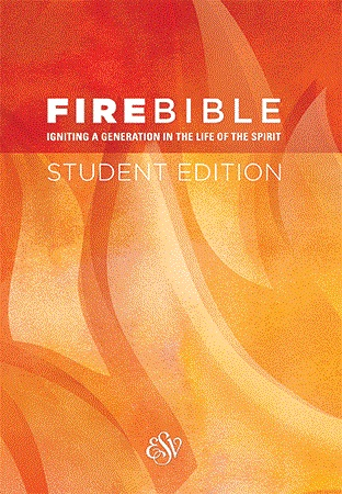 Fire Bible Student Edition | Igniting a generation in the life of the spirit